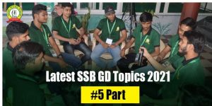 Latest SSB Group Discussion Topics 2021 #5 Part