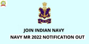 NAVY MR 2022 Notification: Check Out All Details