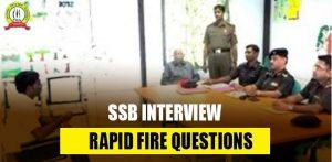 SSB INTERVIEW RAPID FIRE QUESTIONS 2021
